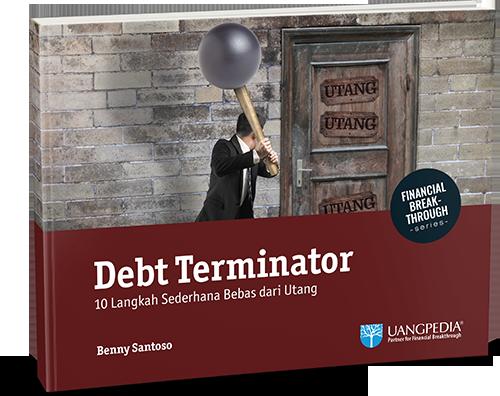 Debt Terminator - 10 Langkah Sederhana Bebas dari Utang