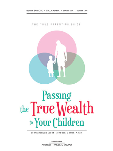 Passing The True Wealth to Your Children