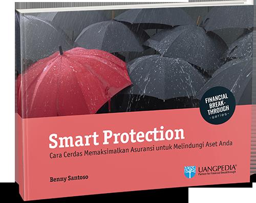 Smart Protection - Cara Cerdas Memanfaatkan Asuransi untuk Melindungi Aset Anda